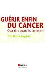 Guérir Enfin du Cancer